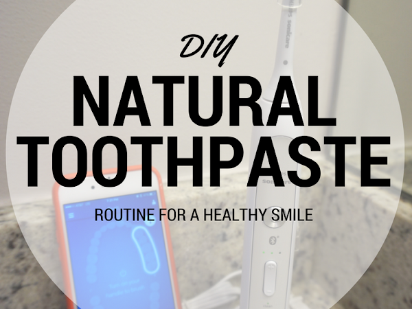 Routine for Your Healthiest Smile (DIY Toothpaste Recipe)