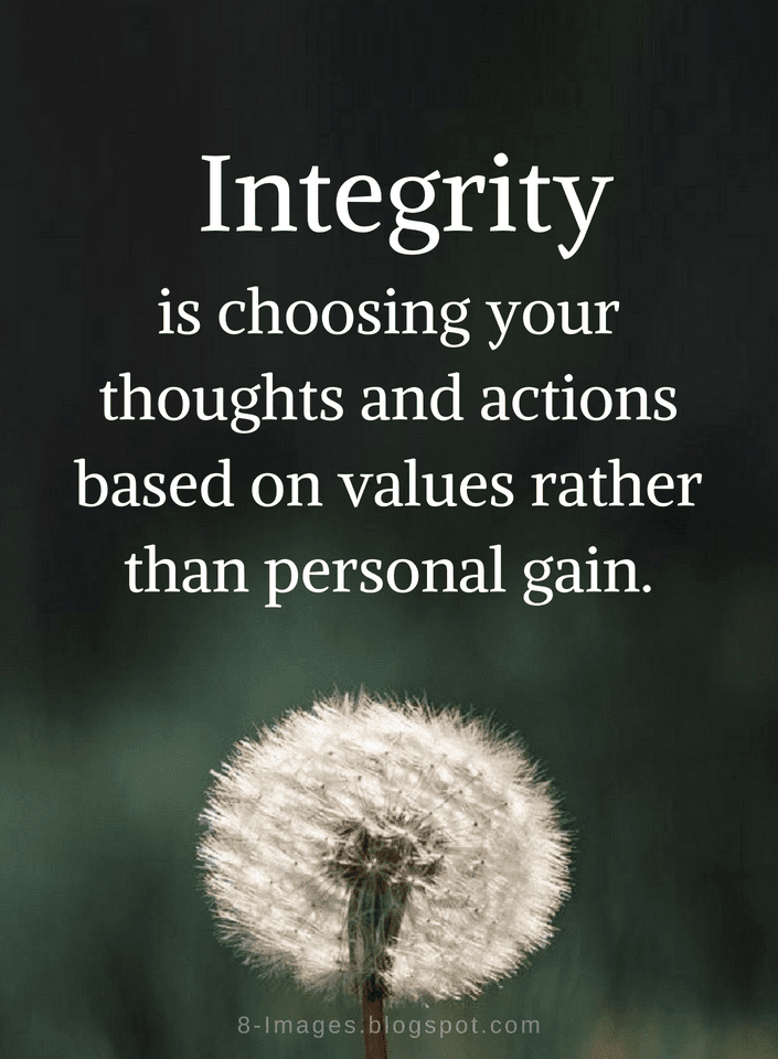 Integrity Quotes Integrity Quotes Integrity is choosing your thoughts and actions  Integrity Quotes