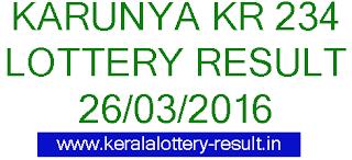 Karunya lottery result, Kerala Lottery result, Kerala Karynaya KR234 lottery result, Keralalotteries Karunya KN-234 result, Karunya KR 234 lottery result 26-03-2016, Lottery result today 26/03/2016, Kerala lottery result today 26.03.2016, Kerala lottery result, Karunya Lottery result, Karunya KR-234 lottery result, Today's Karunya Lottery result , 26-03-2016 Karunya Lottery result, Karunya KR 234 lottery result