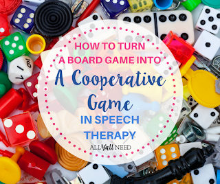 how to turn a board game into a cooperative game in speech therapy by All Y'all Need