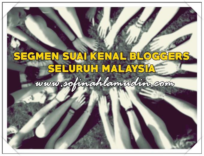 ♥Segmen Suai Kenal Bloggers Seluruh Malaysia♥