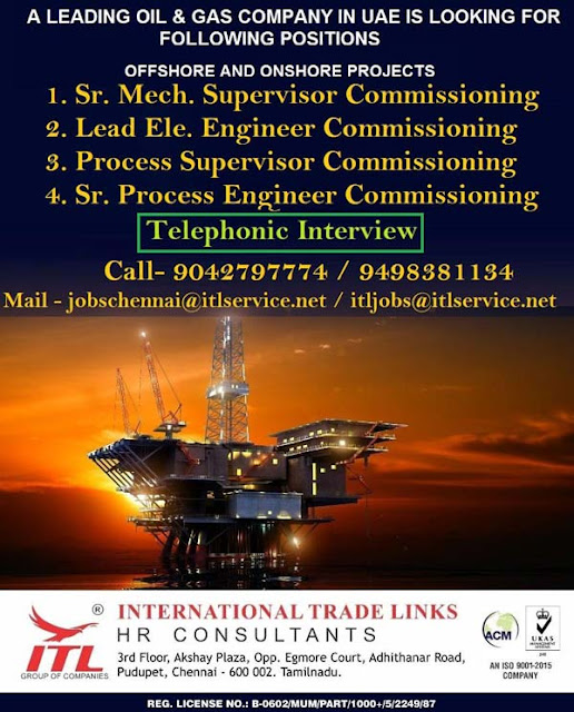Commissioning Engineer, Commissioning Supervisor, Electrical Engineer, Process Engineer, Oil & Gas Jobs, UAE Jobs, Offshore Jobs, ITL HR Consultants,