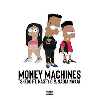 Tshego Feat. Nasty C & Nadia Nakai – Money Machines