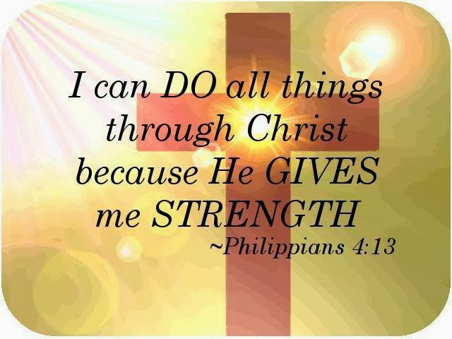 I Can Do All Things Through Christ Because He Gives Me Strength Philippians 413