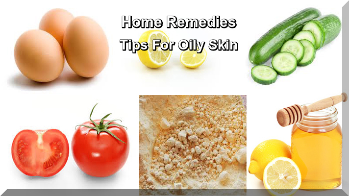 Home Remedies Tips For Oily Skin