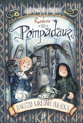 Rodzina Pompadauz. Bardzo wredna pułapka - Franziska Gehm