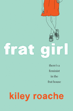 Frat Girl by Kiley Roache