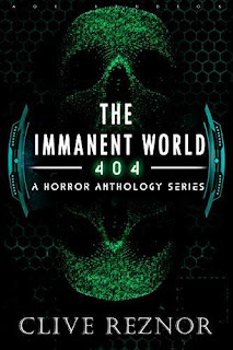 The Immanent World: 404 - a horror anthology series kindle book promotion Clive Reznor