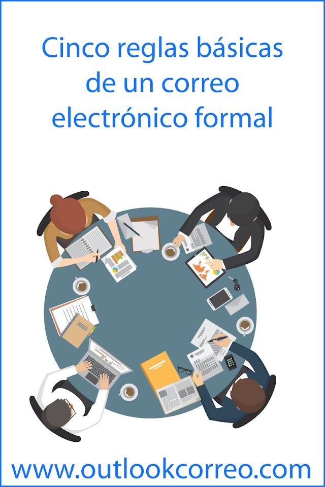 Cinco reglas básicas de un correo electrónico formal
