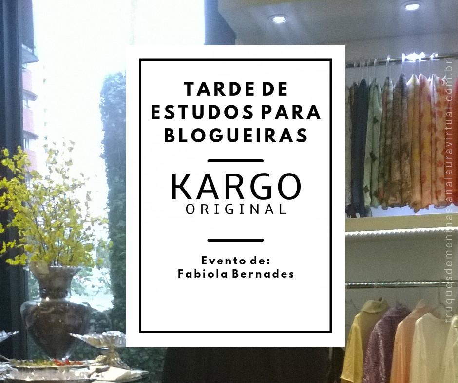 0411ad4d23d Tarde de Estudos para Blogueiras na Kargo Original by Fabíola ...