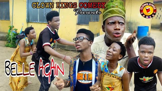 BELLE AGAIN (Clown Kings Comedy) (Episode 21)