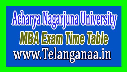 Acharya Nagarjuna University MBA (TTM) 1st Sem Regular Dec 2016 Exam Time Table