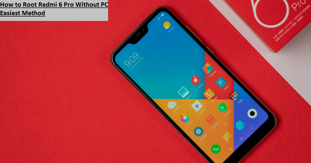 How to Redmi 6 Pro Root Without PC Easiest Method