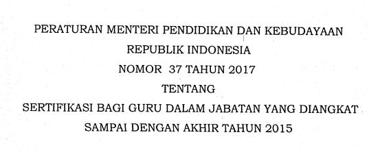 Permendikbud Nomor 37 Tahun 2017 Tentang Sertifikasi Bagi