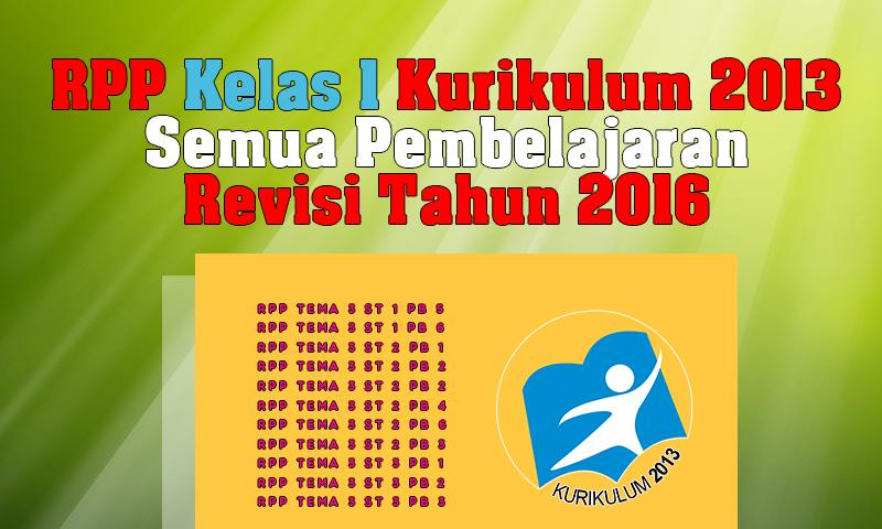 RPP Kelas 1 Kurikulum 2013 Semua Pembelajaran Revisi Tahun 2016 Lengkap