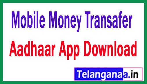 Aadhaar Mobile Money Transaction App Launched Download