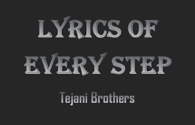 every step tejani brothers noha lyrics