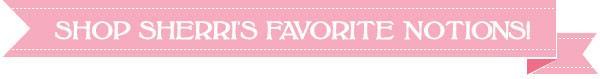 http://www.fatquartershop.com/sherri-mcconnells-favorite-notions