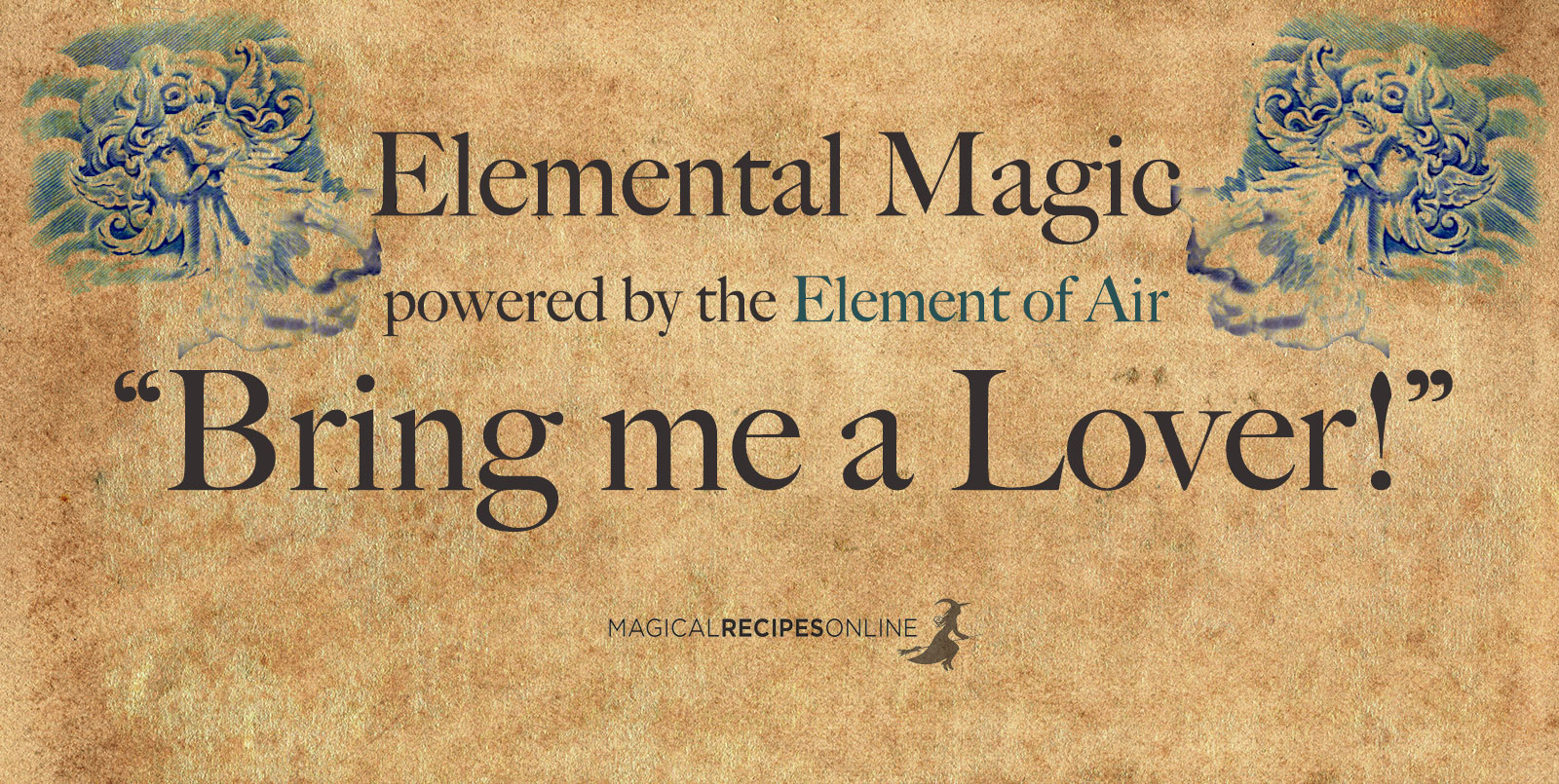 Bring Me a love - elemental spell - element of air