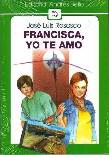 Francisca Yo Te Amo – José Luis Rosasco