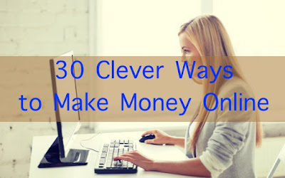 30 Clever Ways to Make Money Online