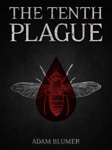 http://www.amazon.com/Tenth-Plague-Adam-Blumer-ebook/dp/B00B6X6XDS/ref=sr_1_1_twi_kin_2?ie=UTF8&qid=1462235124&sr=8-1&keywords=the+tenth+plague
