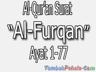 surat Al Furqan, bacaan surat Al Furqan, terjemahan surat Al Furqan, arti surat Al Furqan, makna dalam surat surat Al Furqan