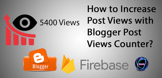 How to Increase Post Views with Blogger Post Views Counter?