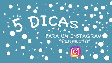"""5 Dicas para um instagram """" PERFEITO """""""