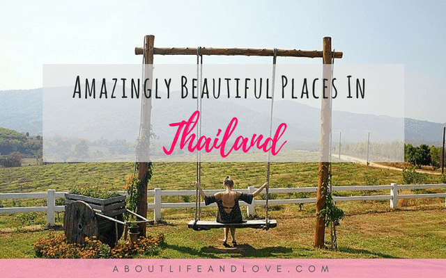 Amazingly Beautiful Places To Visit In Your Trip To Thailand