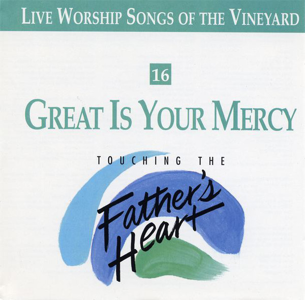 Vineyard Music-Great Is Your Mercy-