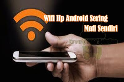 cara mengatasi wifi mati sendiri di android