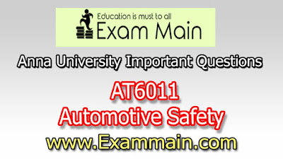 AT6011 Automotive Safety | Impotent  Questions | Question bank | Syllabus | Model and Previous Question papers | Download PDF