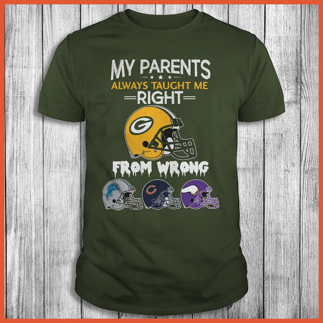Green Bay Packers - My Parents Always Taught Me Right From Wrong Shirt