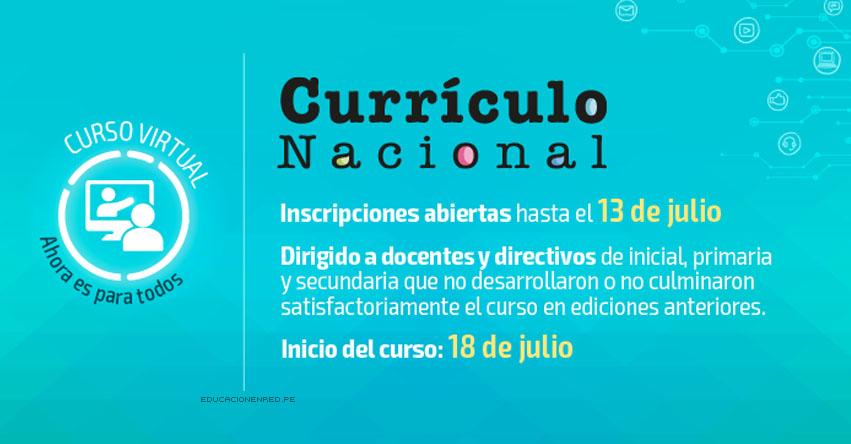 CURRÍCULO NACIONAL: Curso Virtual para Docentes y Directivos de los niveles Inicial, Primaria y Secundaria (Inscripción hasta 13 Julio) MINEDU - www.minedu.gob.pe