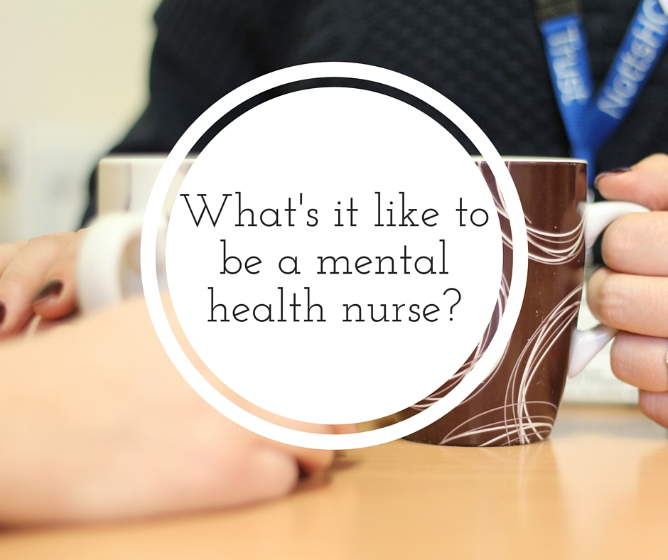 On Our Mind Whats It Like To Be A Mental Health Nurse