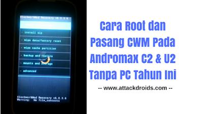 Cara Root dan Pasang CWM Pada Andromax C2 & U2 Tanpa PC Tahun Ini