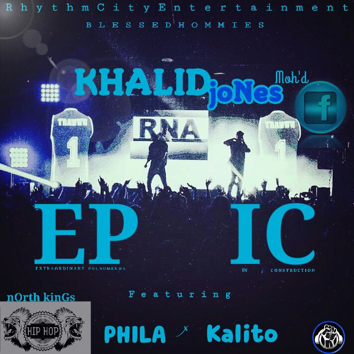 MUSIC: KHALID JONES- EPIC ft Phila & Khalito
