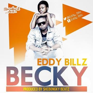 UpdateSqr: Latest: Afro-Beat/Dance Hall 'BECKY'~By Eddy Billz
