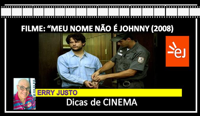 """FILME: """"MEU NOME NÃO É JOHNNY"""" (2008)"""