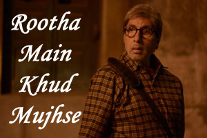 Rootha Main Khud Mujhse