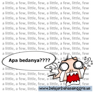 A little, A few, Little, Few, Perbedaan A little, A few, Little, Few, Contoh A little, A few, Little, Few. | www.belajarbahasainggris.us