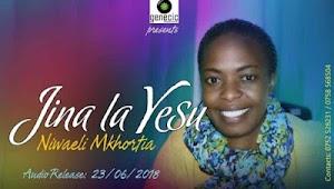 Download Mp3 | Niwaeli Mkhortia - Jina la Yesu