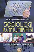 AJIBAYUSTORE  Judul Buku : Sosiologi Komunikasi Pengarang : Dr. H. Syukriadi Sambas, M Si Penerbit : Pustaka Setia