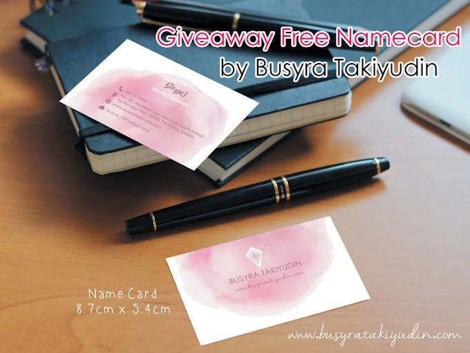 GIVEAWAY FREE NAMECARD BY BUSYRA TAKIYUDIN