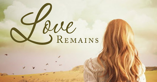 "Cover Reveal for ""Love Remains"" by Sarah Eden"