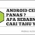 Tips & Trik Cara Mengatasi Android Yang Cepat Panas