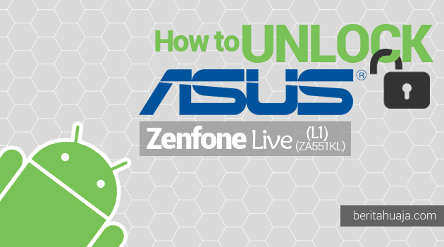 How to Unlock Bootloader ASUS Zenfone Live (L1) ZA550KL Using Unlock Tool Apps