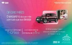 Promoção Grand Plaza Dia das Mães 2019 - Concorra T-Cross e Vales-Compras 5 Mil