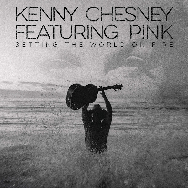 Kenny Chesney - Setting the World on Fire (with P!nk) - Single Cover